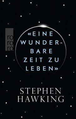 «Eine wunderbare Zeit zu leben» - Hawking, Stephen W.