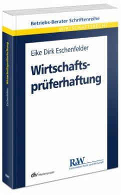 Wirtschaftsprüferhaftung - Eschenfelder, Eike D.