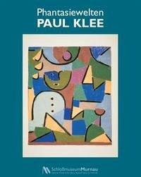 Phantasiewelten Paul Klee