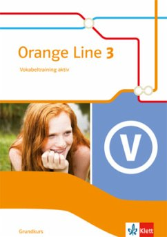 Orange Line 3. Vokabeltraining aktiv. Grundkurs. Klasse 7. Ausgabe 2014