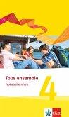 Tous ensemble 4. Vokabellernheft. Ausgabe 2013