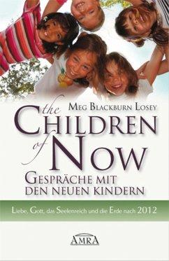 The Children of Now - Gespräche mit den Neuen Kindern (eBook, ePUB) - Blackburn Losey, Meg