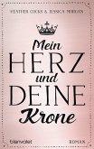 Mein Herz und deine Krone (eBook, ePUB)