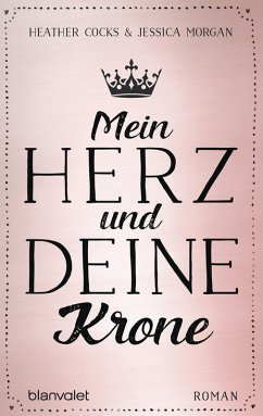 Mein Herz und deine Krone (eBook, ePUB) - Cocks, Heather; Morgan, Jessica