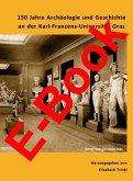 150 Jahre Archäologie und Geschichte an der Karl-Franzens-Universität Graz (eBook, PDF)