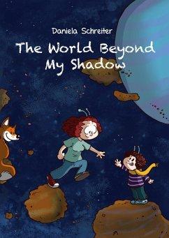 The World beyond my Shadow (eBook, PDF)