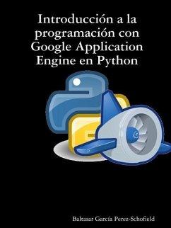Introduccion a la Programacion Con Google Application Engine En Python