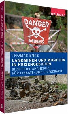 Landminen und Munition in Krisengebieten - Enke, Thomas