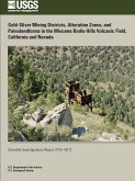 Gold-Silver Mining Districts, Alteration Zones, and Paleolandforms in the Miocene Bodie Hills Volcanic Field, California and Nevada