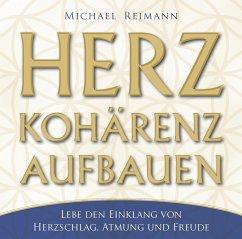 Herzkohärenz aufbauen, Audio-CD - Reimann, Michael
