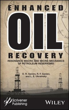 Enhanced Oil Recovery: Resonance Macro- And Micro-Mechanics of Petroleum Reservoirs - Ganiev, O. R.;Ganiev, R. F.;Ukrainsky, L. E.
