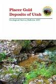 Placer Gold Deposits of Utah - Geological Survey Bulletin 1357