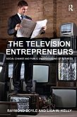 The Television Entrepreneurs: Social Change and Public Understanding of Business