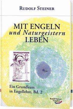 Mit Engeln und Naturgeistern leben - Steiner, Rudolf