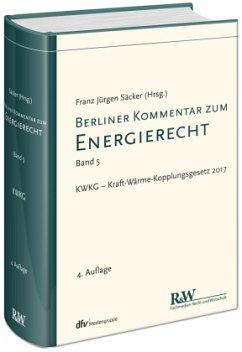 Berliner Kommentar zum Energierecht, Band 5 - Säcker, Franz J.