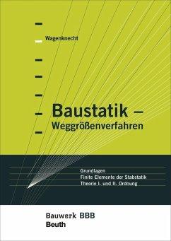 Baustatik - Weggrößenverfahren - Wagenknecht, Gerd