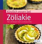 Köstlich essen bei Zöliakie (eBook, ePUB)