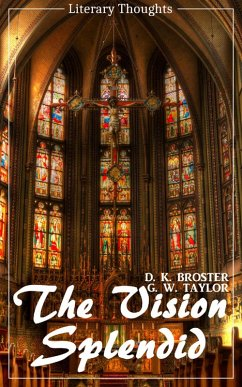 The Vision Splendid (D. K. Broster) (Literary Thoughts Edition) (eBook, ePUB) - Broster, D. K.