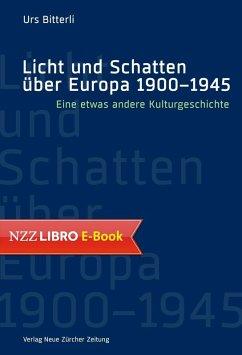 Licht und Schatten über Europa 1900-1945 (eBook, ePUB) - Bitterli, Urs