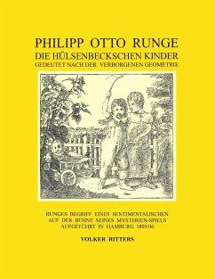 Philipp Otto Runge - Die hülsenbeckschen Kinder - Gedeutet nach der verborgenen Geometrie - Ritters, Volker