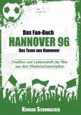 Das Fan-Buch Hannover 96 - Das Team aus Hannover