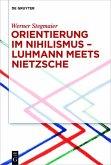 Orientierung im Nihilismus - Luhmann meets Nietzsche (eBook, ePUB)
