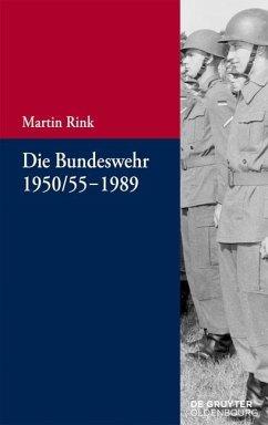 Die Bundeswehr 1950/55-1989 (eBook, ePUB) - Rink, Martin