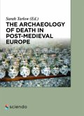 The Archaeology of Death in Post-medieval Europe (eBook, ePUB)