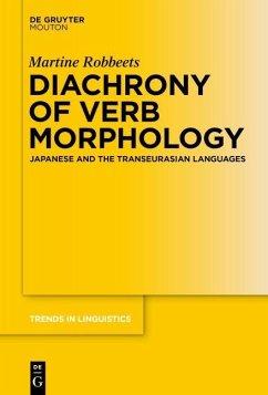 Diachrony of Verb Morphology (eBook, ePUB) - Robbeets, Martine
