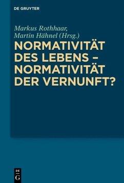 Normativität des Lebens - Normativität der Vernunft? (eBook, ePUB)
