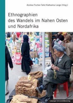 Ethnographien des Wandels im Nahen Osten und Nordafrika