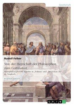 Von der Herrschaft der Philosophen zum Gottesstaat. Staatsphilosophische Aspekte in