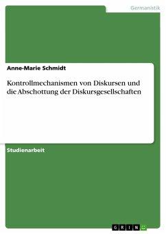 Kontrollmechanismen von Diskursen und die Abschottung der Diskursgesellschaften