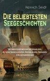 Die beliebtesten Seegeschichten – Die Abenteuer berühmter Seehelden, Epische Seeschlachten, Erzählungen, Seesagen & Schiffermärchen (eBook, ePUB)