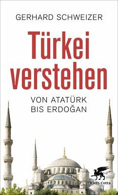 Türkei verstehen (eBook, ePUB) - Schweizer, Gerhard