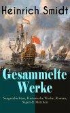 Gesammelte Werke: Seegeschichten, Historische Werke, Roman, Sagen & Märchen (eBook, ePUB)
