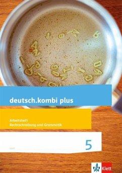 deutsch.kombi plus. Arbeitsheft Rechtschreibung/Grammatik 5. Schuljahr. Allgemeine Ausgabe