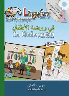 Lingufant - Im Kindergarten, Arabisch-Deutsch, m. 1 Audio-CD - Heuer-Diakow, Sabrina