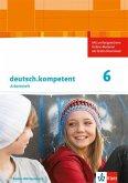 deutsch.kompetent 2. Arbeitsheft mit Lösungen 6. Klasse. Ausgabe für Baden-Württemberg
