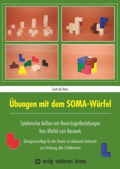 Übungen mit dem SOMA-Würfel - Vries, Carin de