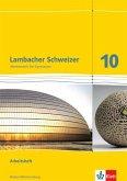 Lambacher Schweizer. Arbeitsheft mit Lösungsheft 10. Schuljahr. Baden-Württemberg.