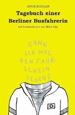 Tagebuch einer Berliner Busfahrerin - Boesler, Antje