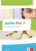 mathe live. Arbeitsheft Grundlagen mit Lösungsheft 7. Schuljahr. Ausgabe W