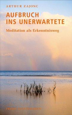 Aufbruch ins Unerwartete (eBook, ePUB) - Arthur Zajonc