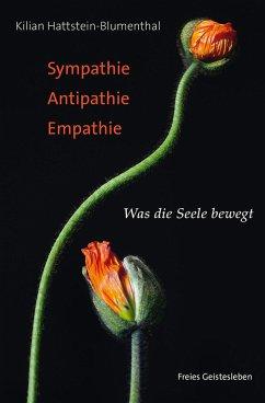 Sympathie - Antipathie - Empathie (eBook, ePUB) - Kilian Hattstein-Blumenthal
