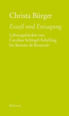 Exzeß und Entsagung (eBook, PDF) - Bürger, Christa