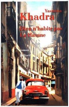 Dieu n'habite pas la Havane - Khadra, Yasmina