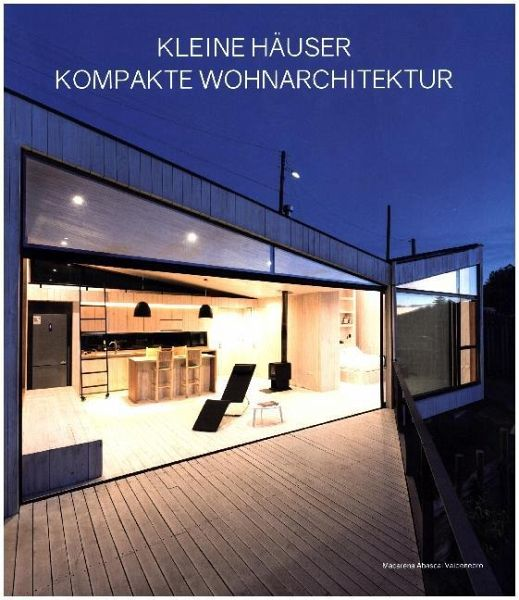 kleine h user kompakte wohnarchitektur fachbuch. Black Bedroom Furniture Sets. Home Design Ideas