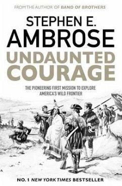 Undaunted Courage - Ambrose, Stephen E.