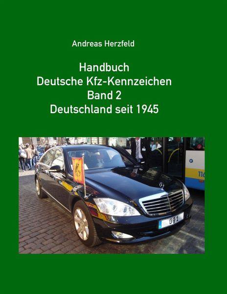 handbuch deutsche kfz kennzeichen band 2 deutschland seit 1945 von andreas herzfeld portofrei. Black Bedroom Furniture Sets. Home Design Ideas